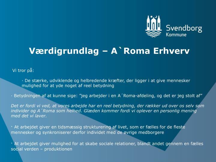 Værdigrundlag – A`Roma Erhverv