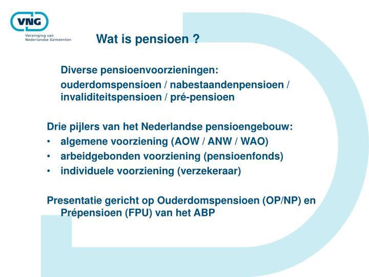 Wat is pensioen ?