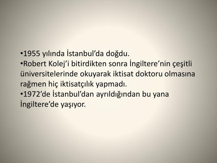 1955 yılında İstanbul'da doğdu