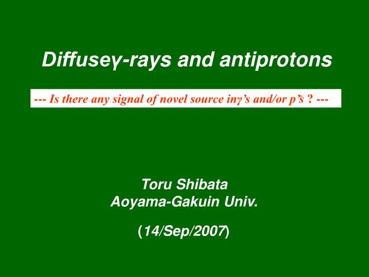 Diffuse rays and antiprotons