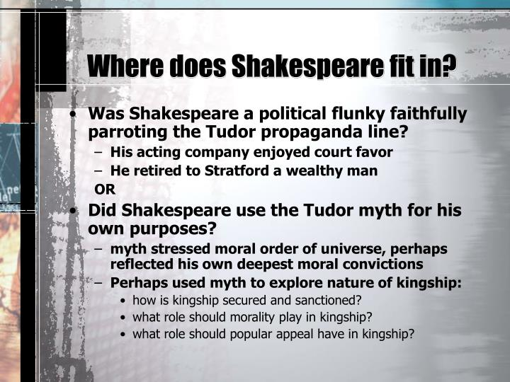 Where does Shakespeare fit in?