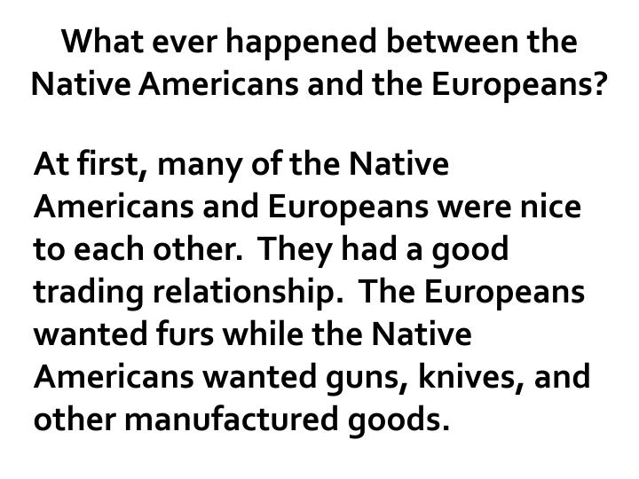 What ever happened between the Native Americans and the Europeans?