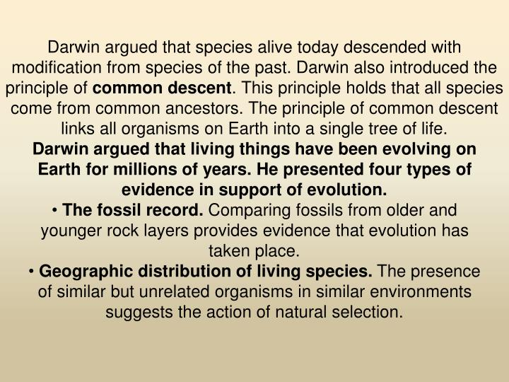 Darwin argued that species alive today descended with