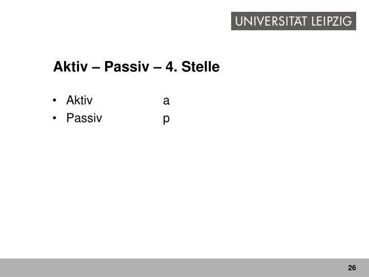 Aktiv – Passiv – 4. Stelle