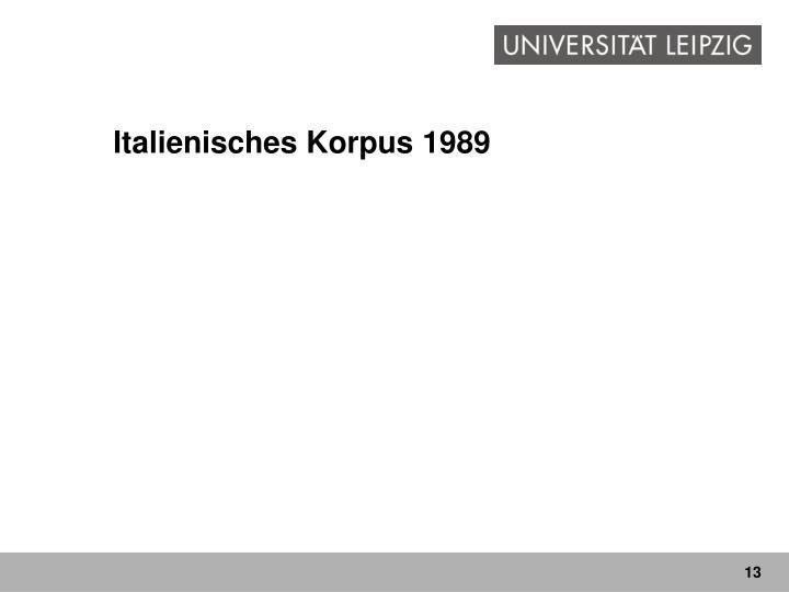 Italienisches Korpus 1989