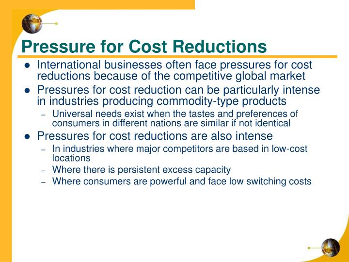 Pressure for Cost Reductions