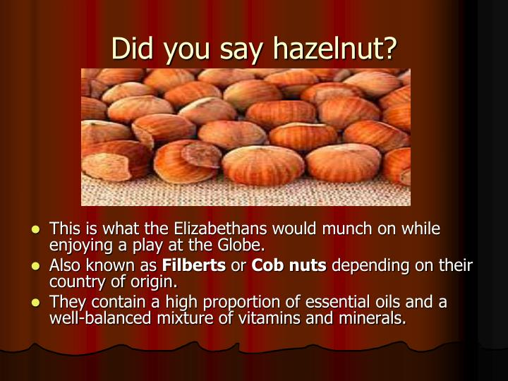 Did you say hazelnut?