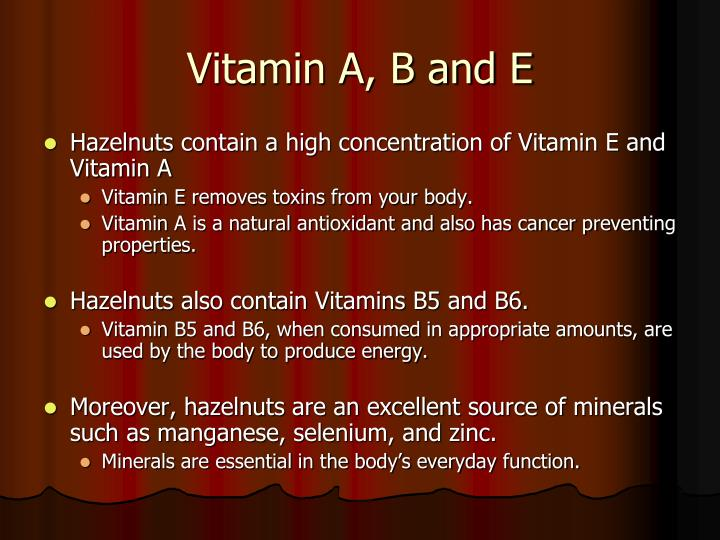 Vitamin A, B and E