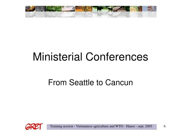 Ministerial Conferences