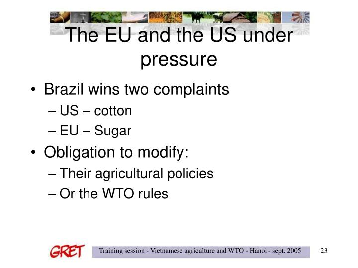 The EU and the US under pressure