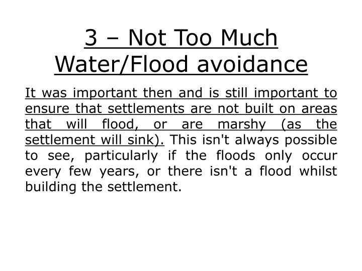 3 – Not Too Much Water/Flood avoidance