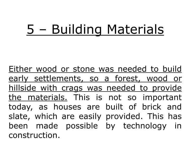 5 – Building Materials