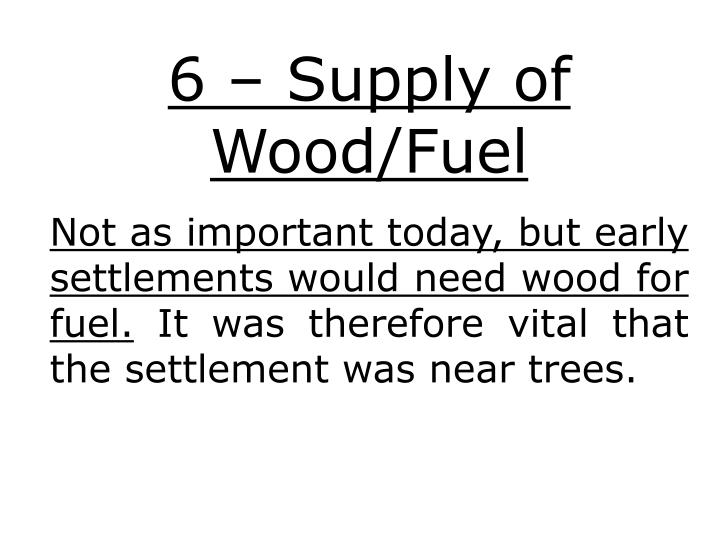 6 – Supply of Wood/Fuel