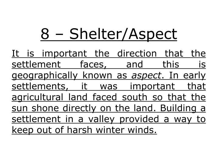 8 – Shelter/Aspect