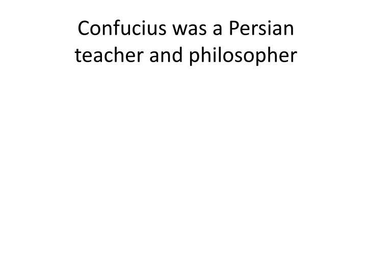 Confucius was a