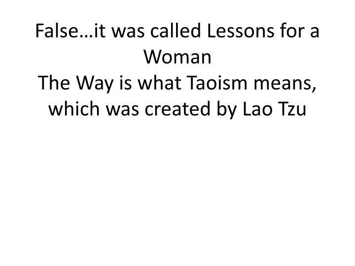 False…it was called Lessons for a