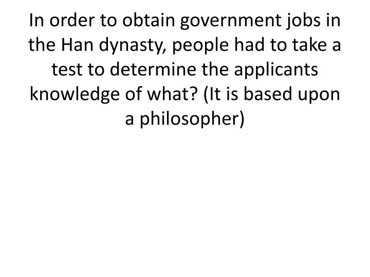 In order to obtain government jobs in the Han