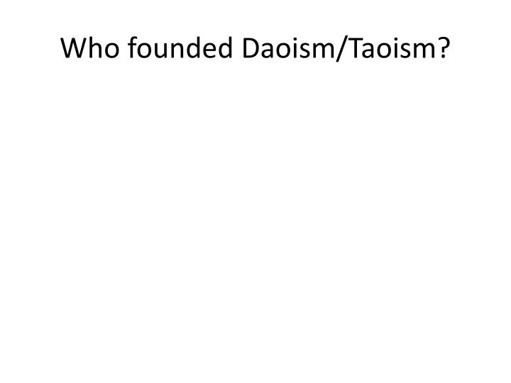 Who founded Daoism/Taoism?