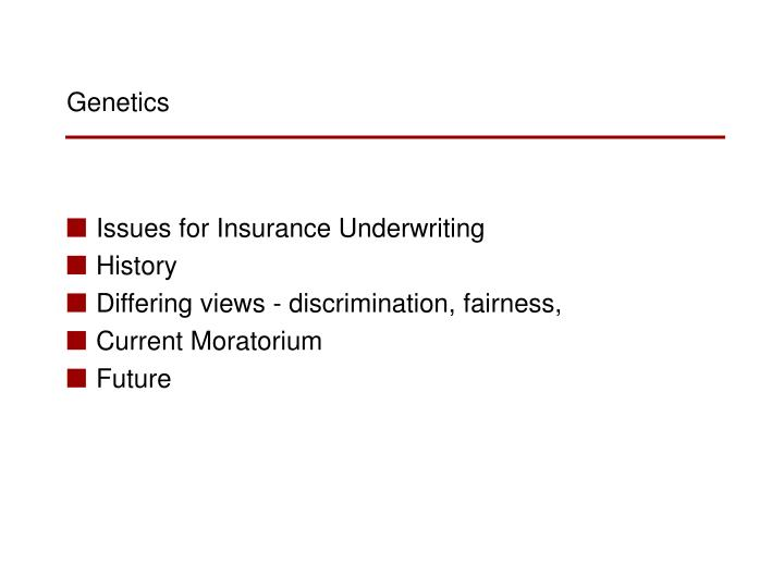 Issues for Insurance Underwriting