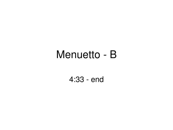 Menuetto - B