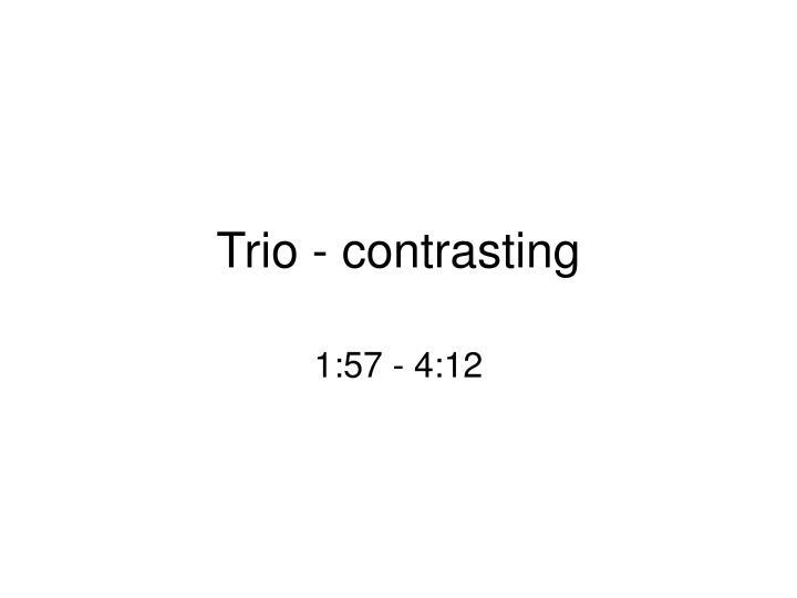 Trio - contrasting
