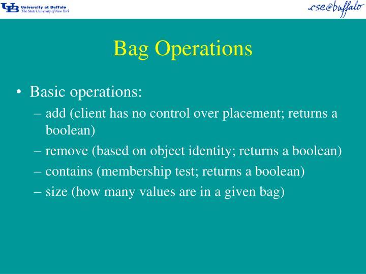 Bag Operations
