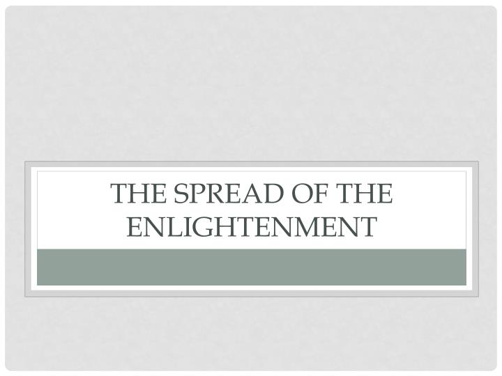 The spread of the enlightenment