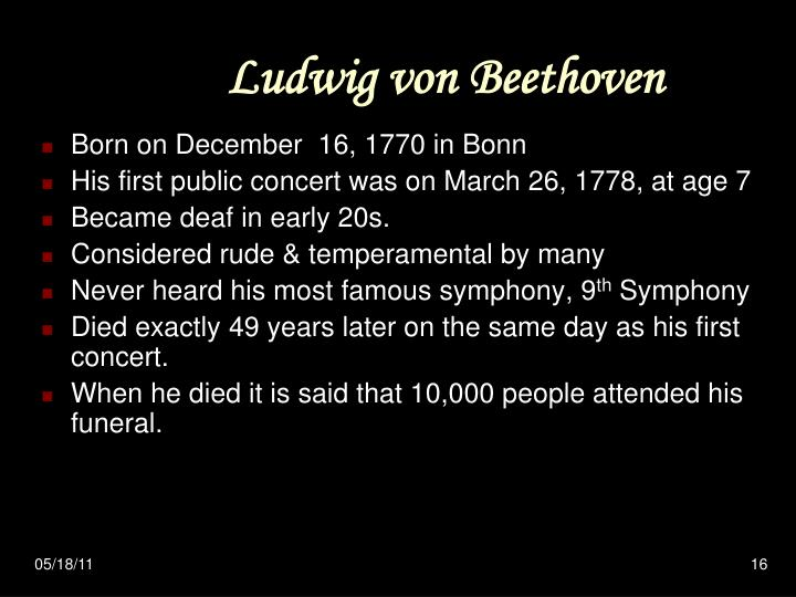 the music of ludwig von beethoven during the classical period Ludwig van beethoven the 'middle period' of beethoven's career also saw him compose piano works like the waldstein and apassionata sonatas we reckon this is the all-time greatest crescendo in classical music (there will be goosebumps) beethoven pictures.