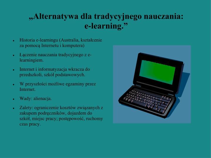 """""""Alternatywa dla tradycyjnego nauczania:"""