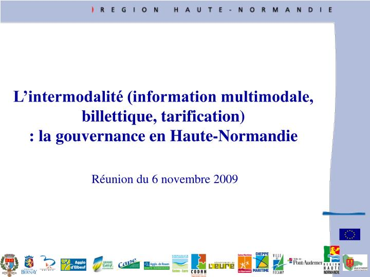 L intermodalit information multimodale billettique tarification la gouvernance en haute normandie