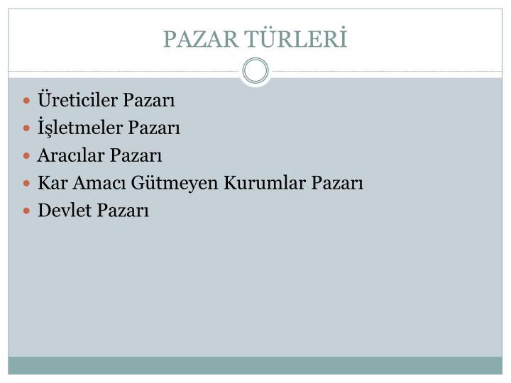 PAZAR TÜRLERİ