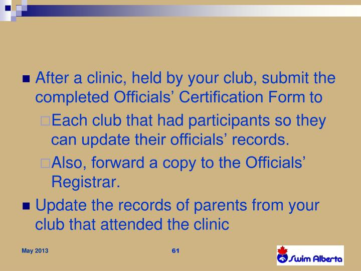 After a clinic, held by your club, submit the completed Officials' Certification Form