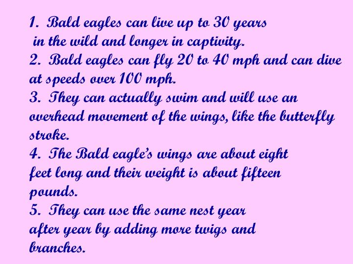 1.  Bald eagles can live up to 30 years