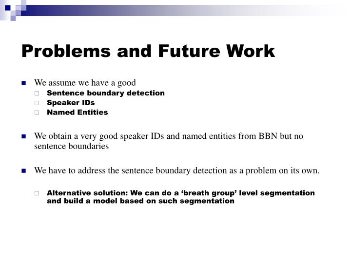 Problems and Future Work