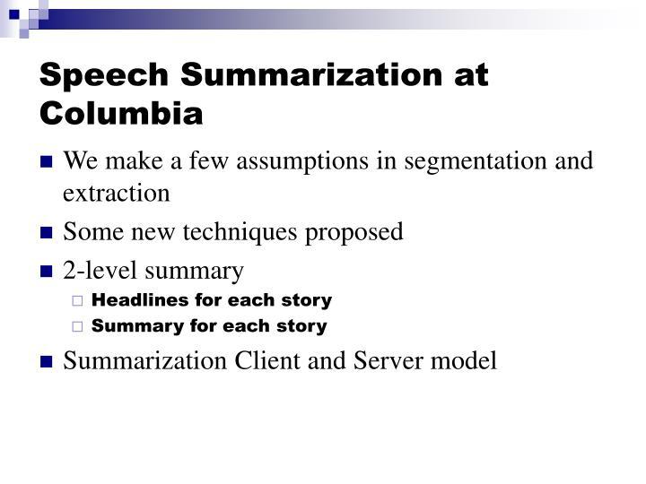 Speech Summarization at Columbia