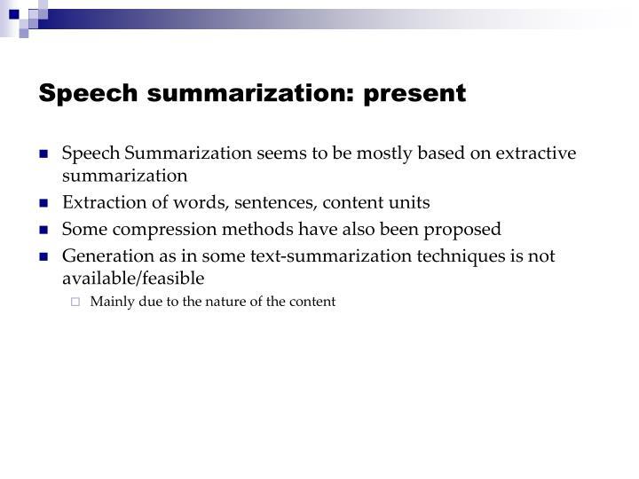 Speech summarization: present