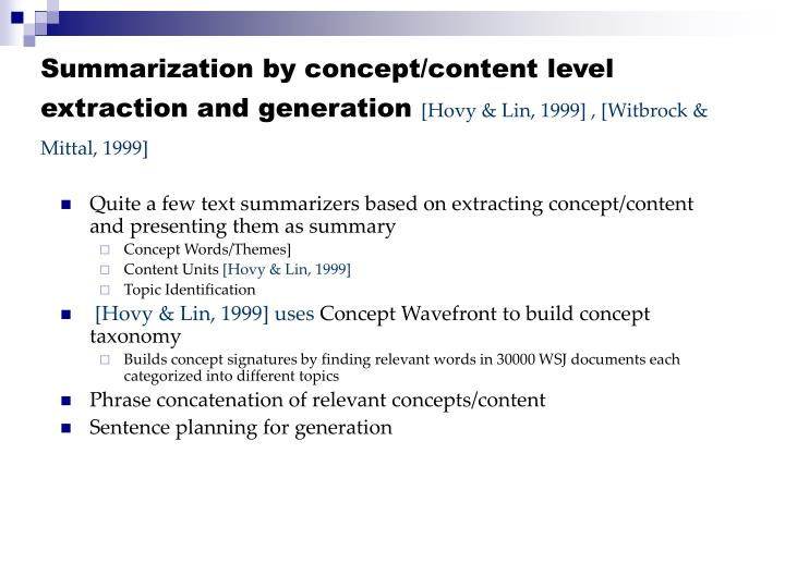 Summarization by concept/content level extraction and generation