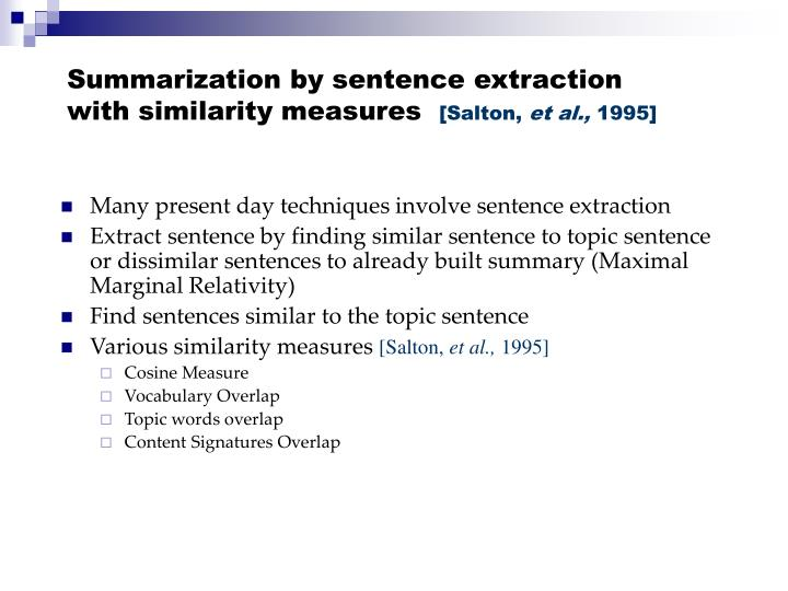 Summarization by sentence extraction with similarity measures