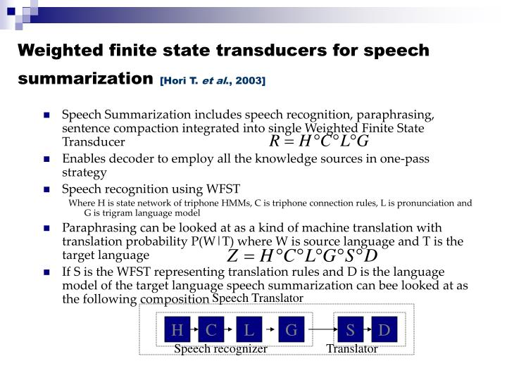Weighted finite state transducers for speech summarization