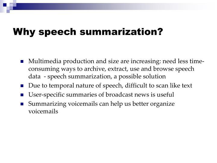 Why speech summarization?