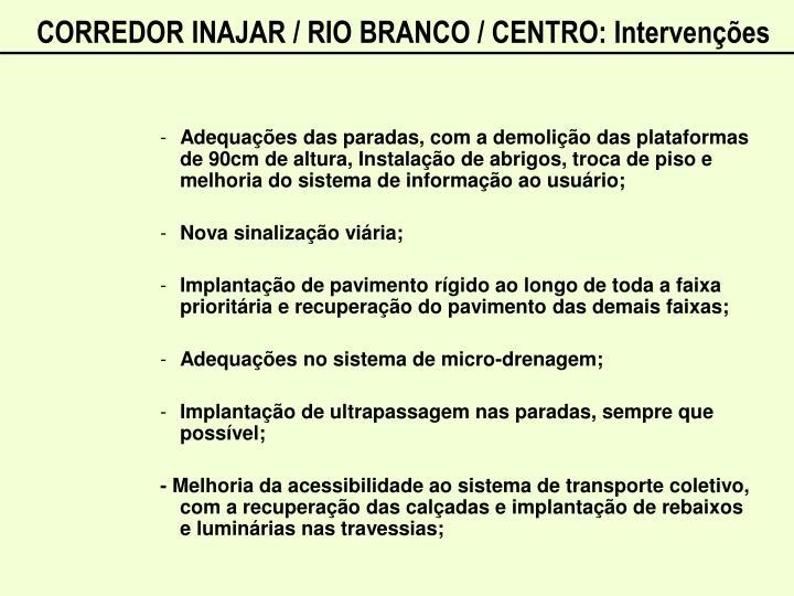 CORREDOR INAJAR / RIO BRANCO / CENTRO: Intervenções