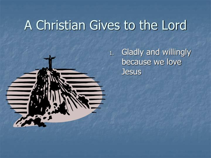 A Christian Gives to the Lord