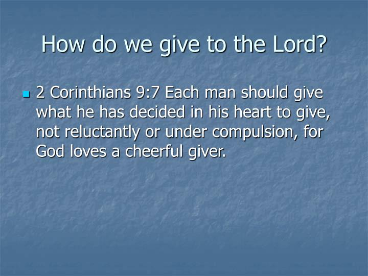 How do we give to the Lord?