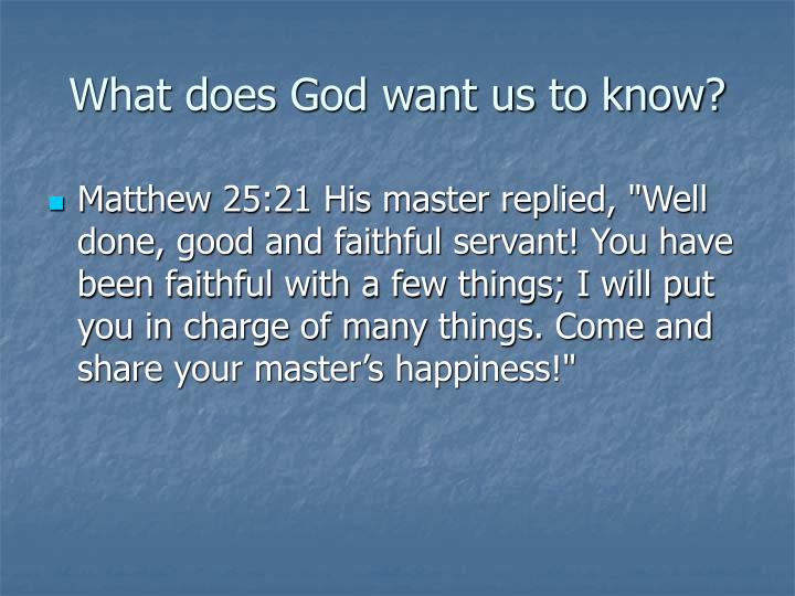 What does God want us to know?