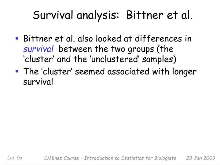 Survival analysis:  Bittner et al.