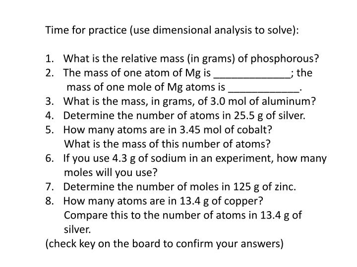 Time for practice (use dimensional analysis to solve):