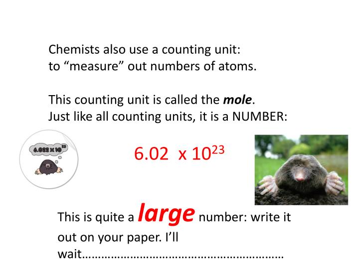 Chemists also use a counting unit: