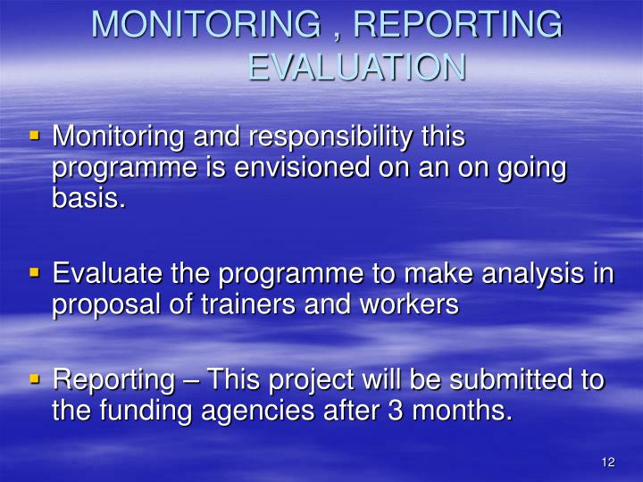 MONITORING , REPORTING EVALUATION
