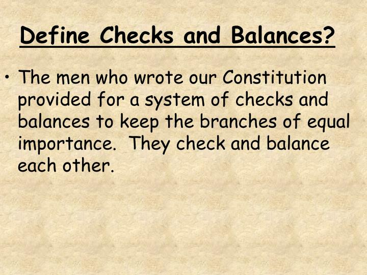 Define Checks and Balances?