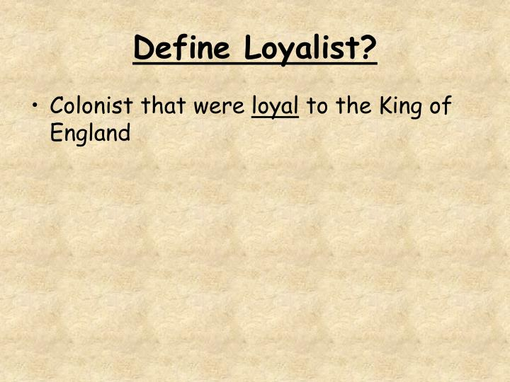 Define Loyalist?